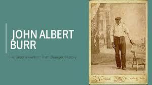 June 7 1905- John Albert Burr